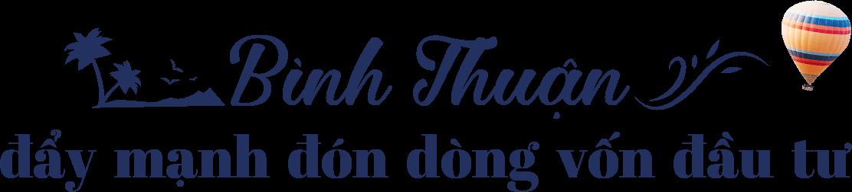 Text bình thuận đẩy mạnh đón dòng vốn đầu tư Bình Thuận đẩy mạnh đón dòng vốn đầu tư text cover